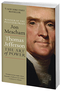 Thomas Jefferson: The Art of Power by Jon Meacham